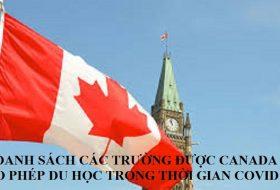 DANH SÁCH CÁC TRƯỜNG ĐƯỢC CANADA CHO PHÉP DU HỌC TRONG THỜI GIAN COVID – 19